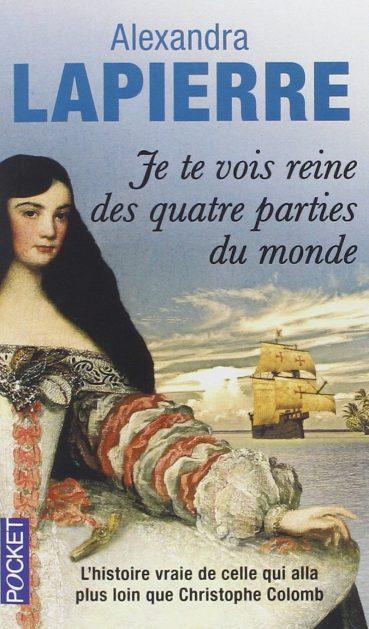 «Je te vois reine des quatre parties du Monde» – Alexandra Lapierre