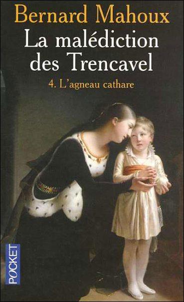 «La malédiction des Trencavel» – Bernard Mahoux